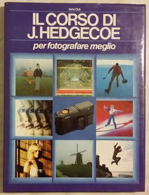 Il corso di J. Hedgecoe per fotografare meglio Ed.Varia Club