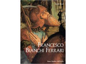 Benati, D. Francesco Bianchi Ferrari e la pittura a