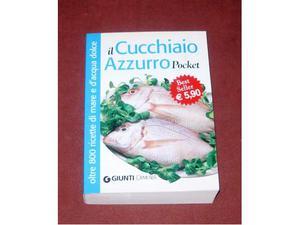 Il cucchiaio azzurro - 800 ricette di pesce -