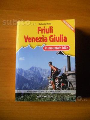 Guida itinerari in mountain bike in F.V.G