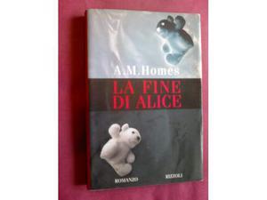Libri LA FINE DI ALICE libro Holmes A.M.