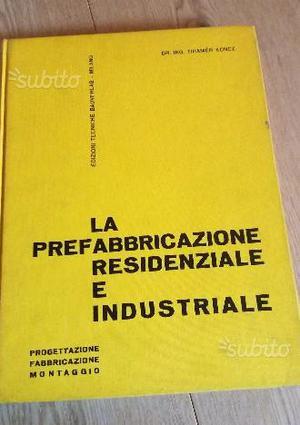 La prefabbricazione residenziale e industriale