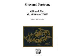 Giovanni Pastrone * Gli anni d'oro del cinema a Torino