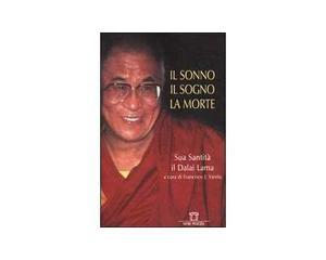 Il sonno, il sogno, la morte - dalai lama - neri pozza