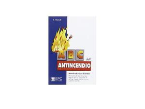 Abc dell'antincendio - epc editore