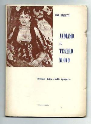 Andiamo al Teatro Nuovo  G.Rossetti dedica e f