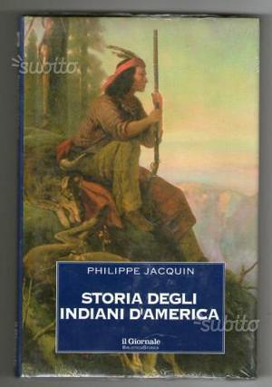 Philippe Jacquin - STORIA DEGLI INDIANI D'AMERICA