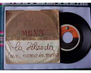 "Disco 45 giri: Milva ""La Filanda"" - "" Un uomo in meno"""