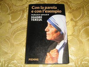 MADRE TERESA: Con la parola e con l'esempio