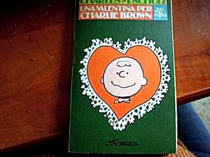 Charles M.Schulz - Una Valentina per Charlie Brown