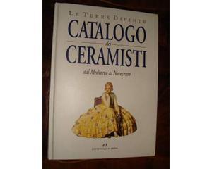 Catalogo dei ceramisti dal medio evo al novecento