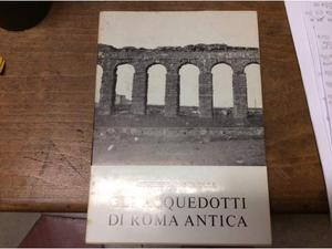 Gli Acquedotti di Roma Antica,