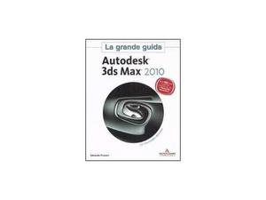 La grande guida - Autodesk 3ds Max  con cd