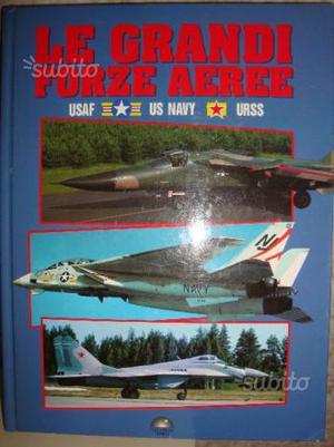 LE GRANDI FORZE AEREE USAF,US NAVY,URSS N.Sgarlato