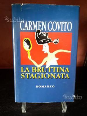 La Bruttina Stagionata - Carmen Covito - librivale