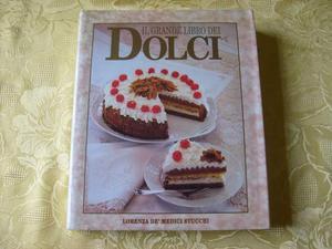Il grande libro dei dolci di Lorenza De' Medici Stucchi
