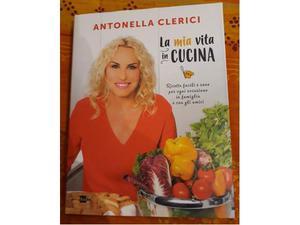 Vendo libro antonella clerici -la mia vita in cucina