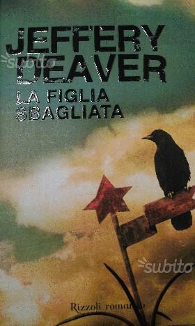 LA FIGLIA SBAGLIATA di Jeffery Deaver