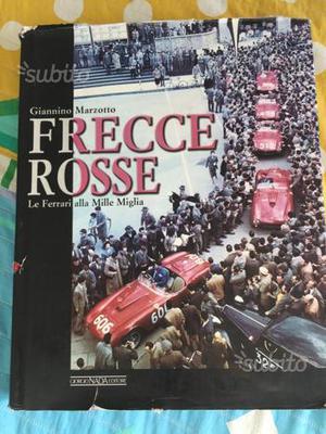 Libro Le Ferrari alla Mille Miglia - Frecce Rosse