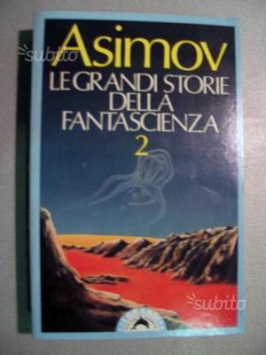 ASIMOV Le grandi storie della fantascienza 2 e 3