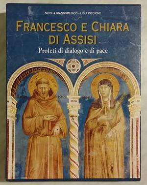Francesco e Chiara d'Assisi.Profeti di dialogo e di pace