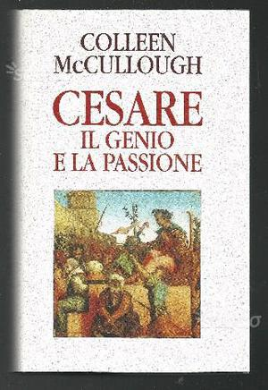 Cesare Il genio e la passione - Colleen McCullough