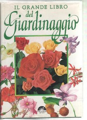 Il grande libro del giardinaggio