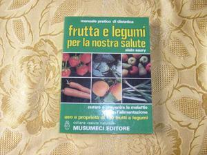 Frutta e legumi per la nostra salute di Alain Saury