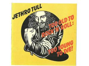 Jethro tull - too old to rock 'n' roll: too young