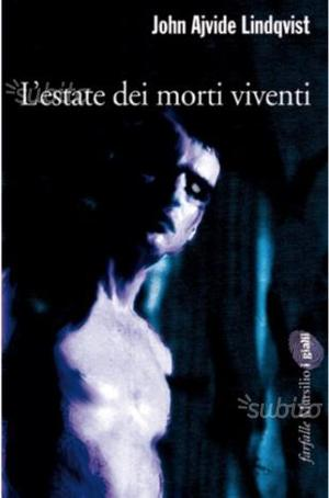 Libro l'estate dei morti viventi j.a. lindqvist