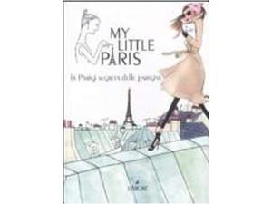 My little paris. la parigi segreta delle parigine