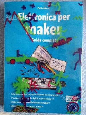 Elettronica per Maker - Guida completa