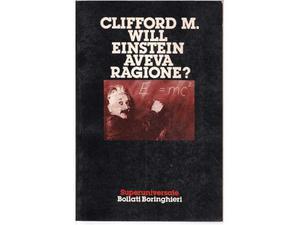 Clifford M. Will - EINSTEIN AVEVA RAGIONE Bollati