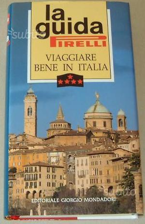 La guida PIRELLI - Viaggiare bene in Italia