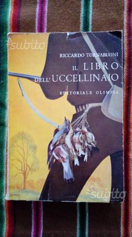 IL LIBRO DELL'UCCELLINAIO Riccardo Tornabuoni 1^ed