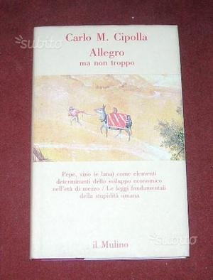 Allegro ma non troppo - C. M. Cipolla - Il Mulino