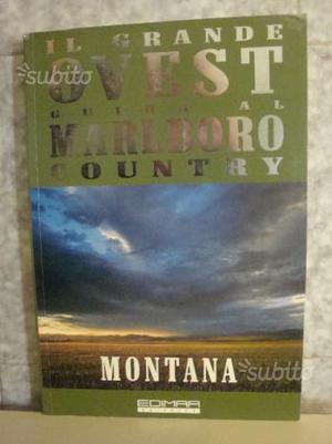 Il Grande Ovest Guida al Marlboro Country Montana