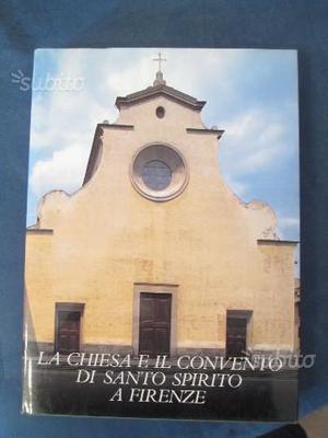 La chiesa e il convento di Santo Spirito a Firenze