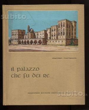 Giacomazzi Giacomo - IL PALAZZO CHE FU DEI RE