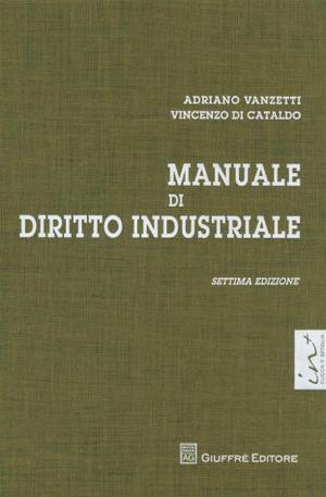 Manuale di Diritto Industriale - Vanzetti, Di Cataldo -