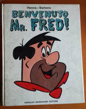 Volume Benvenuto Mr Fred by Hanna e Barbera edizione Aprile