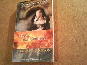 romanzo storico mondadori il fuoco della vendetta Claire