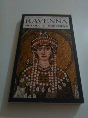 Ravenna i suoi mosaici e i suoi monumenti