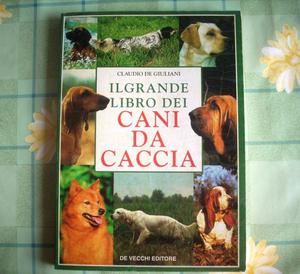 Il grande libro dei cani da caccia