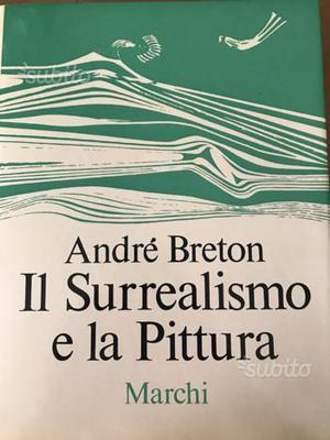 Andrè Bretón Il surrealismo e la pittura