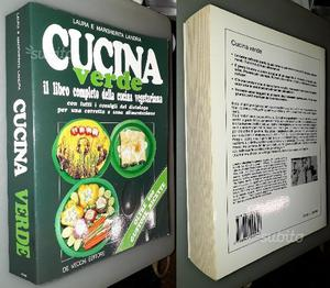 Cucina verde, libro completo della cucina vegetari