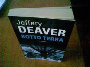Tre libri di Jeffery Deaver (Sotto terra - Fiume di sangue -