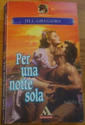 PER UNA NOTTE SOLA di JILL GREGORY - I ROMANZI -