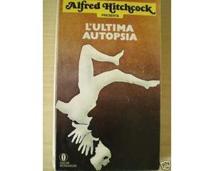 L'ULTIMA AUTOPSIA di Alfred Hitchcock, 1^ Edizione