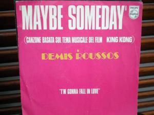 Maybe someday (film king kong) demis roussos 45 giri